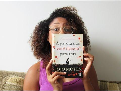 A Garota Que Você Deixou Para Trás, Jojo Moyes | Passos entre Linhas