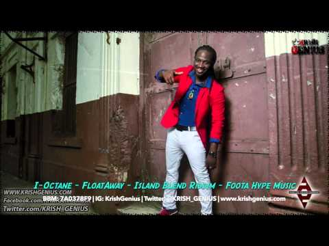 I-Octane - Float Away [Island Blend Riddim] April 2014