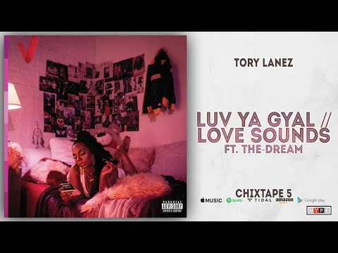Tory Lanez - Luv Ya Gyal // Love Sounds Ft. The-Dream (Chixtape 5)