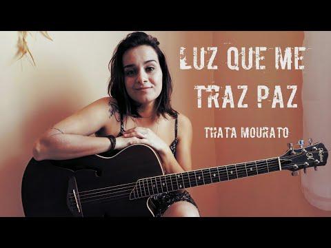 Thata Mourato - Luz que me traz paz (Maneva Cover) (видео)