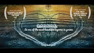 Extreme Jet Surf with a drone in one of the most beautiful lagoons in Greece | Loutraki