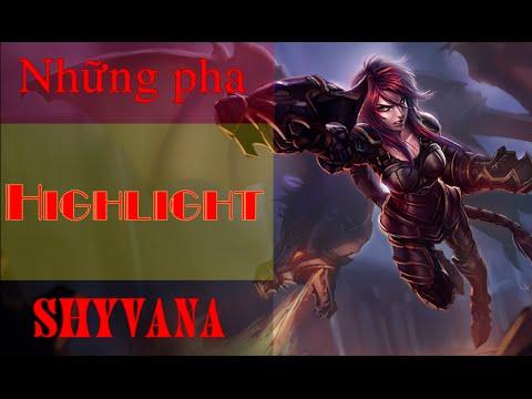 Những pha highlight của Shyvana
