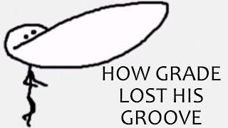 How GradeA Lost His Groove (Part 2)