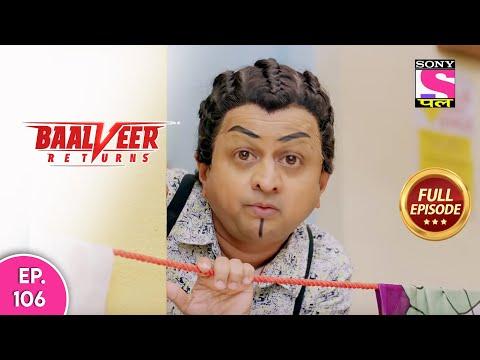 Baalveer   Full Episode   Episode 106   12th January, 2021