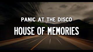 Panic At The Disco – House Of Memories Lyrics