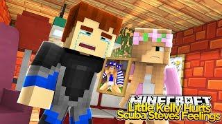 Minecraft - LITTLE KELLY HURTS SCUBA STEVES FEELINGS?!