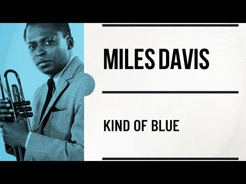 Miles Davis - Kind of Blue  - Full Album