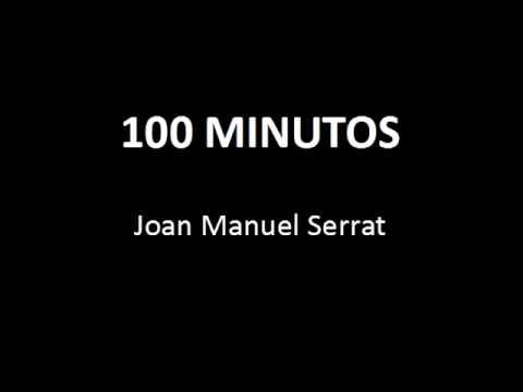 JOAN MANUEL SERRAT 100 minutos