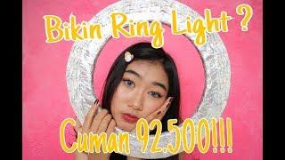 Download Video BIKIN RING LIGHT SEHARGA RP.92.500 MURAH ? BAGUS GA IYA ? MP3 3GP MP4