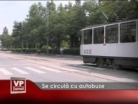 Se circulă cu autobuze