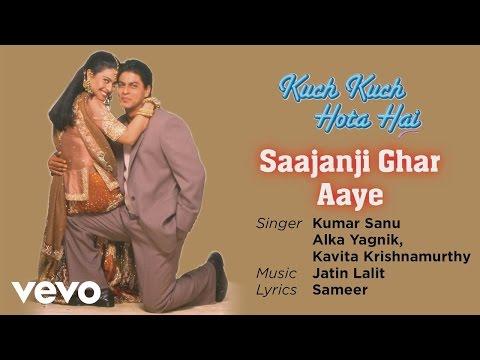 Video Saajanji Ghar Aaye - Official Audio Song | Kuch Kuch Hota Hai | Kumar Sanu | Jatin Lalit download in MP3, 3GP, MP4, WEBM, AVI, FLV January 2017