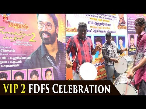VIP 2 FDFS Fans Celebration | Velai Illa Pattadhari 2 | Dhanush | Amala Paul | Kajol | Thamizh Padam