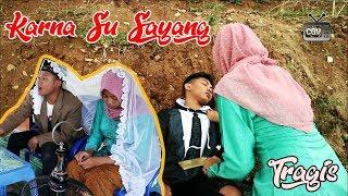 "Video Karna Su Sayang ""Part 2"" TRAGIS (Film Pendek Cah Boyolali) MP3, 3GP, MP4, WEBM, AVI, FLV Desember 2018"
