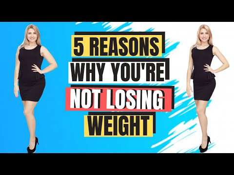 5 Reasons Why You Are  Not Losing Weight * Weight Loss Journey 2020