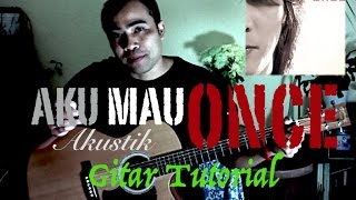 Video Aku mau - Once Mekel gitar tutorial MP3, 3GP, MP4, WEBM, AVI, FLV Desember 2017