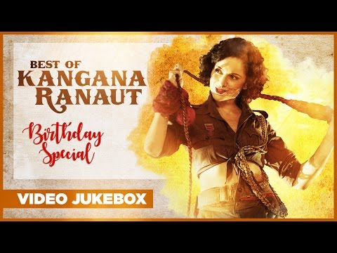 Best Of Kangana Ranaut Songs