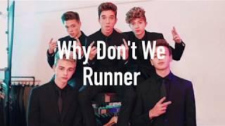 Runner (lyrics) - Why Don't We