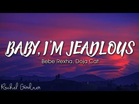 Bebe Rexha - Baby, I'm Jealous - ft. Doja Cat (Lyrics)