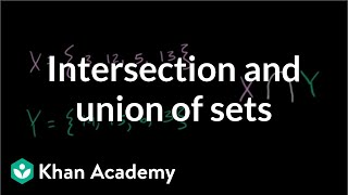 Intersection and union of sets | Probability and Statistics | Khan Academy