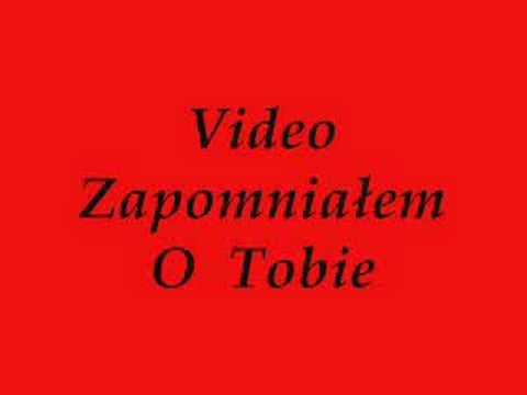 Tekst piosenki Video - Zapomniałem o Tobie po polsku