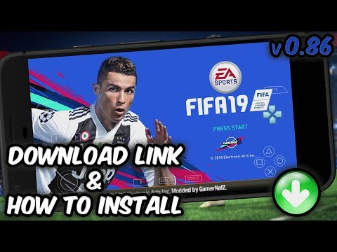 EA Sports™ FIFA 19 Android/PPSSPP V0.86 - Download Link & How To Install