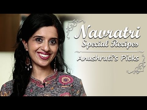 Navratri Special Recipes | Anushruti's Top 5 Picks