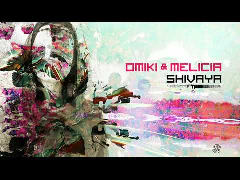 Omiki & Melicia - Shivaya (Official Audio)
