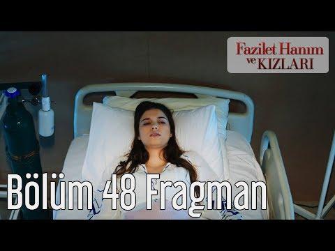 Fazilet Hanım ve Kızları 48. Bölüm Fragmanı