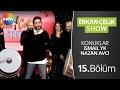ERKAN ÇELİK SHOW - 15.Bölüm