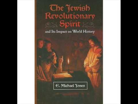 "E. Michael Jones - ""The Jewish Revolutionary Spirit"" - Part 1 of 4"