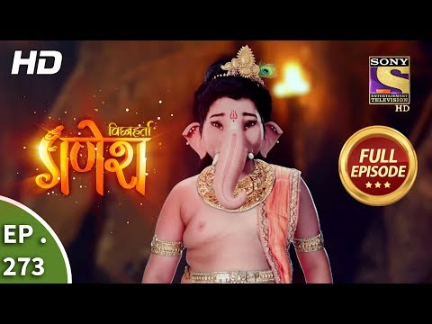 Vighnaharta Ganesh - Ep 273 - Full Episode - 6th September, 2018