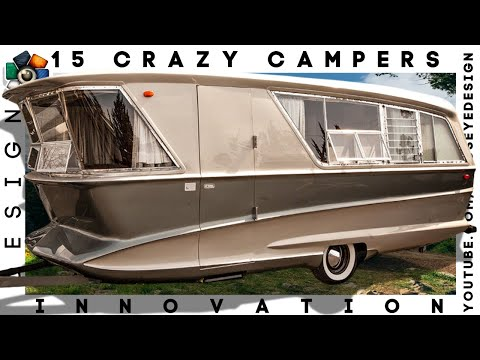 15 Crazy Campers We're Sure You'd Love To Try