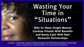 Wasting Your Time in Friends With Benefits and Booty Call Situations