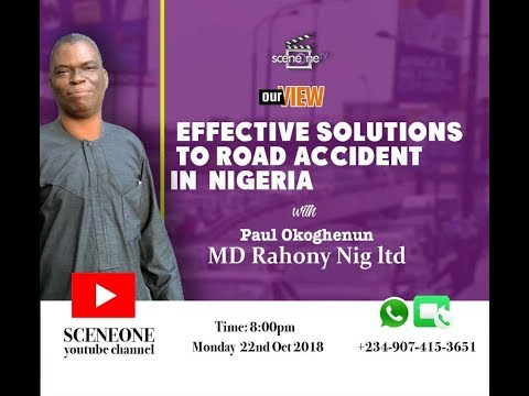 Our view on Sceneone Tv Live (Effective solutions to Road Accidents in Nigeria)