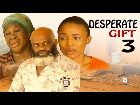 Desperate Gift Season 3   - 2016 Latest Nigerian Nollywood Movie