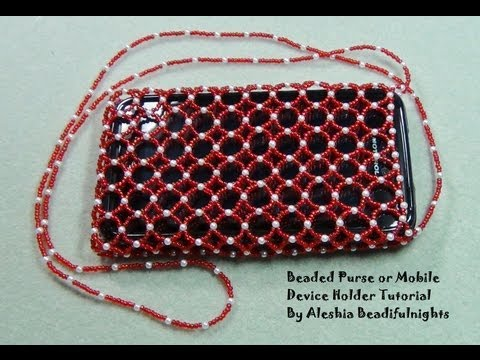 Beaded Purse or Mobile Device Holder Tutorial Part 1
