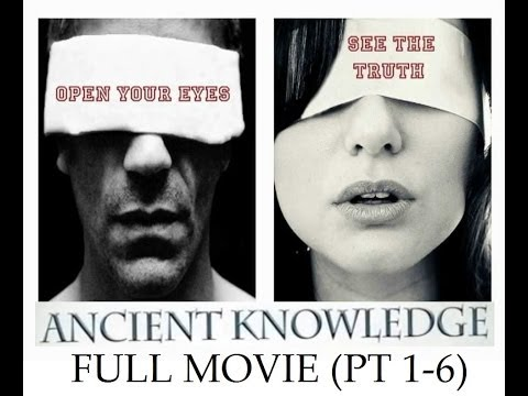 2014 Ancient Knowledge pt. 1-6 *Full Movie* 7 1/2 Hours (видео)