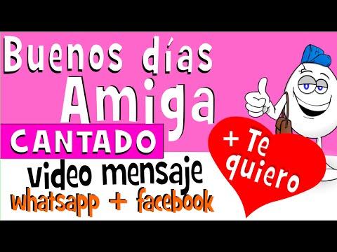 Frases de buenos dias - Buenos dias AMIGA CANTADO  Videos para whatsapp facebook - Frases amistad - Huevo Mensaje