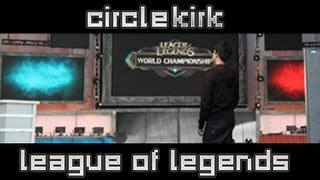 League of Legends - CircleKirk