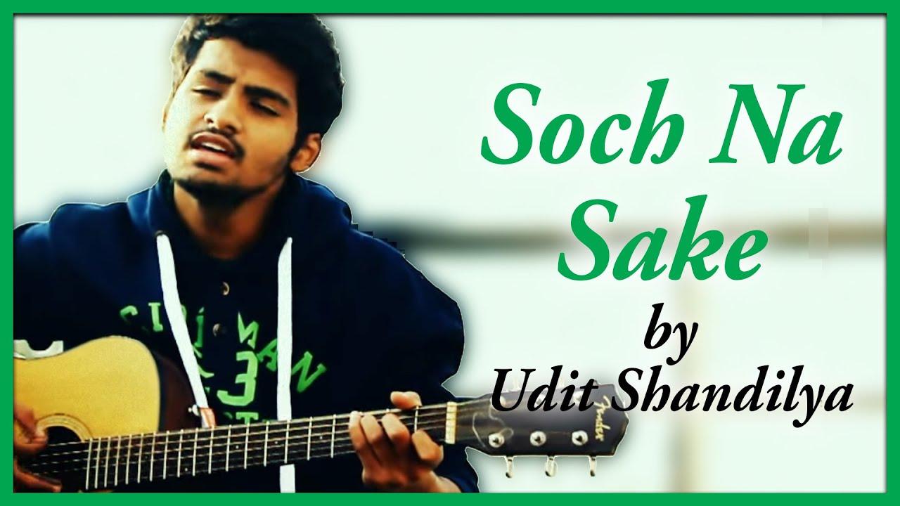 Soch Na Sake (Cover by Udit Shandilya) – AIRLIFT(Akshay Kumar,  Nimrat Karu | Arijit Singh)