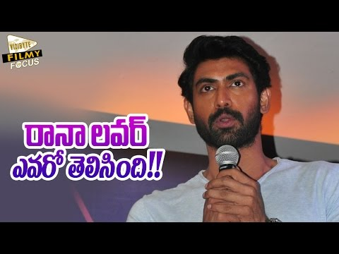 Rana Daggubati Revealed His Lover Name!!