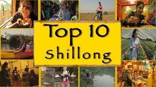 Shillong India  city photos gallery : Top 10 GottaDos || Shillong