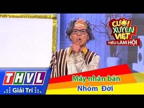 Cười xuyên Việt - Tiếu lâm hội Tập 3: Máy nhân bản - Nhóm Đời