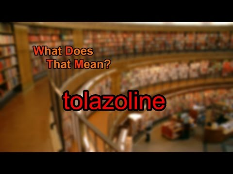 What does tolazoline mean?