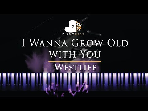 Westlife - I Wanna Grow Old with You - Piano Karaoke / Sing Along Cover with Lyrics
