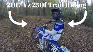 9. 2017 YZ250f Trail Riding