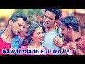 Nawaabzade Full Movie    4K HDV   