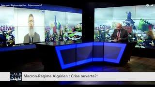 Macron - Régime Algérien : Crise ouverte?!