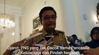 Gubernur DKI Jakarta Djarot Saiful Hidayat mengatakan, pegawai negeri sipil (PNS) yang merasa tidak cocok dengan ideologi Pancasila sebaik mengundurkan diri dari pekerjaannya dan pindah negara. KOMPAS.com/NURSITA SARI