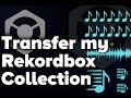 Transferring my Rekordbox music collection